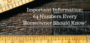 Important Information- 64 Numbers Every Homeowner Should Know!